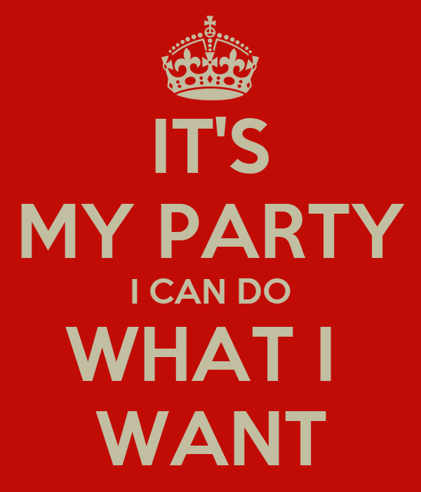 It s my party