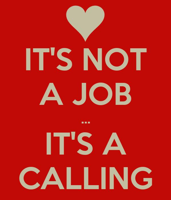 its not a job its a calling