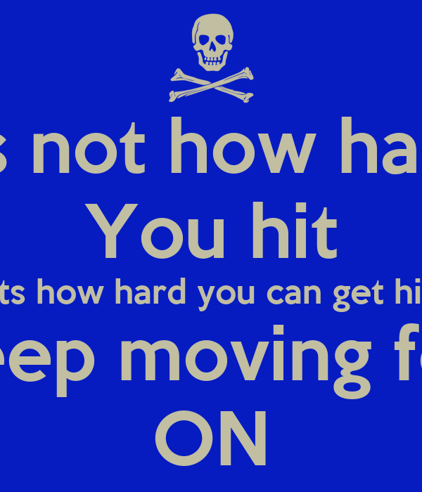 Its Not How Hard You Hit Its How Hard You Can Get Hit And Keep