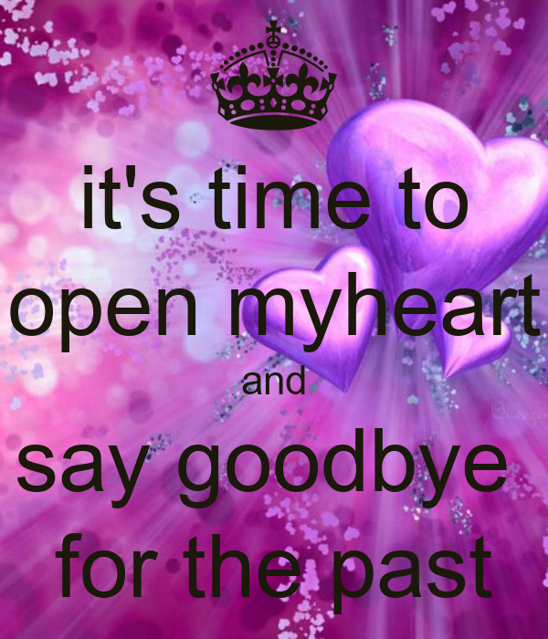 Its Time To Say Goodbye Quotes: Goodbye To The Past Quotes. QuotesGram