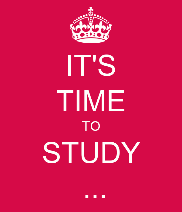 Its time to study poster s keep calm o matic altavistaventures Choice Image