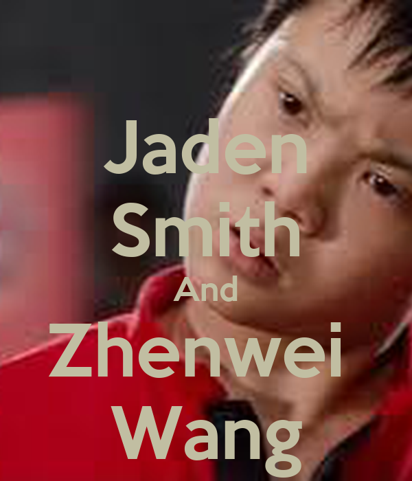 Zhenwei wang and jaden smith