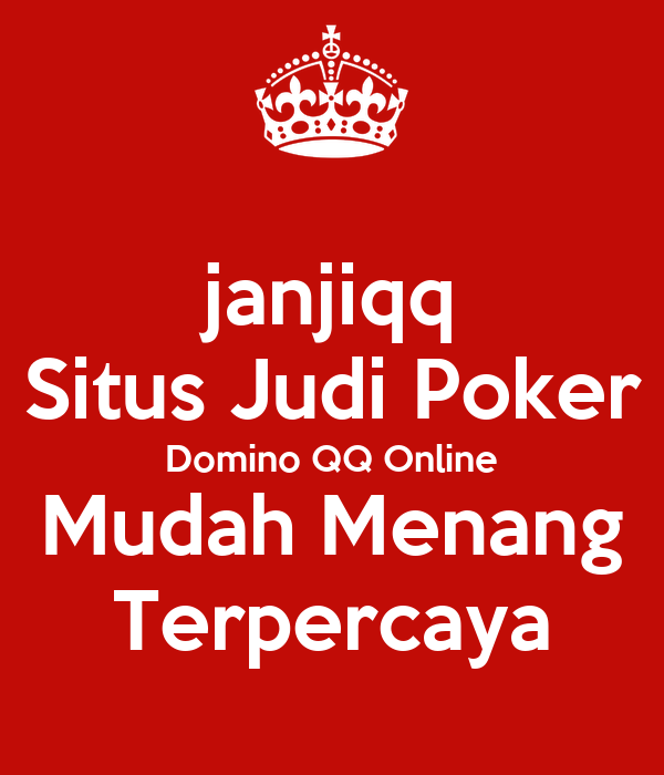 Janjiqq Situs Judi Poker Domino Qq Online Mudah Menang Terpercaya Poster Qqjanjinet Keep Calm O Matic