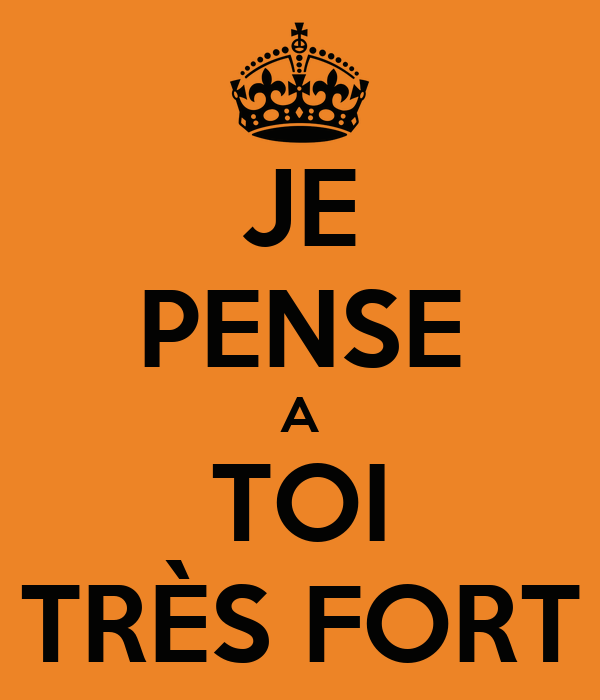 Je Pense A Toi Très Fort Poster Kouros Keep Calm O Matic