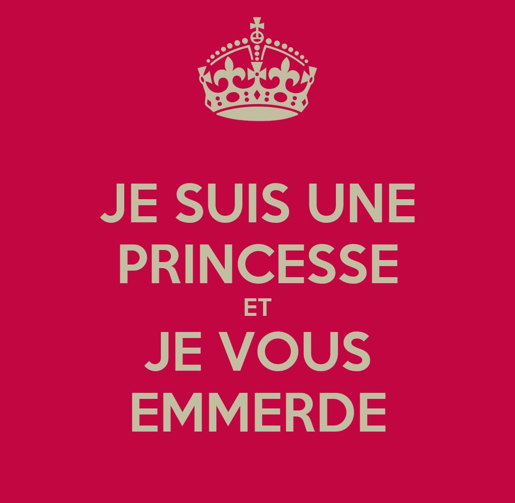 Je suis une princesse et je vous emmerde poster alex keep calm o matic - Je suis une fee du logis ...