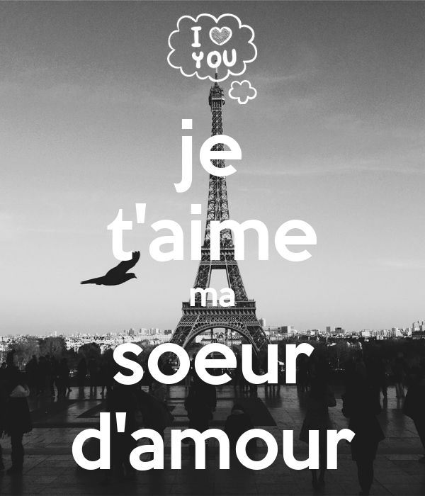 Je Taime Ma Soeur Damour Poster Tess Keep Calm O Matic