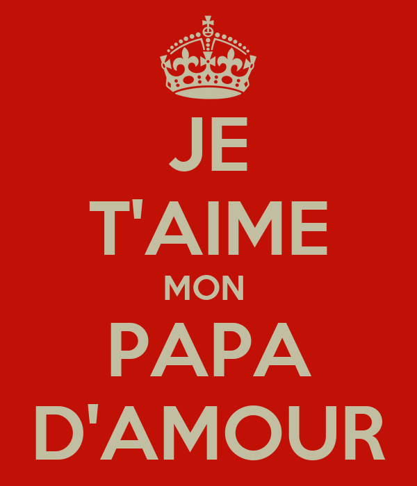 je t 39 aime mon papa d 39 amour poster sachatateossian keep calm o matic