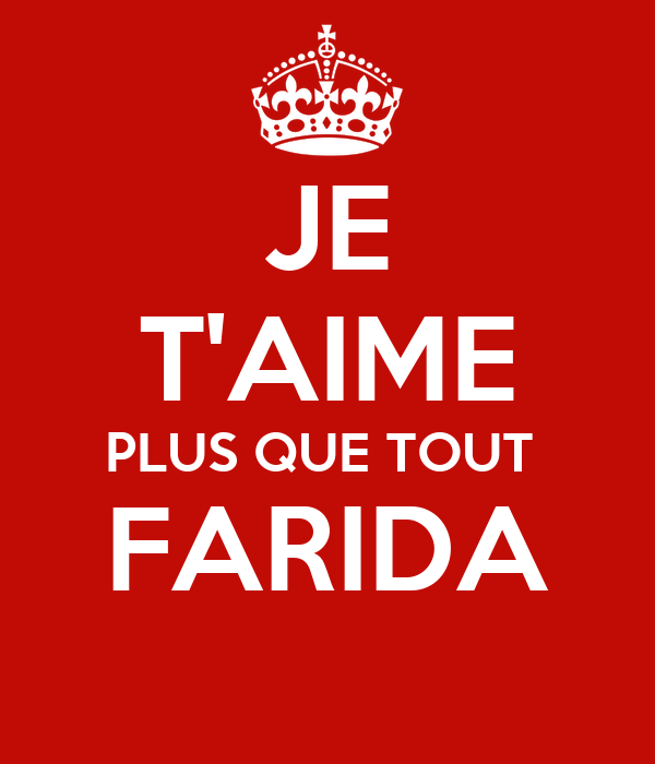 Je Taime Plus Que Tout Farida Poster Kamel Keep Calm O