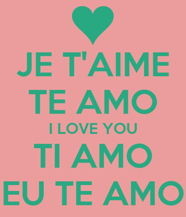 Je t 39 aime te amo i love you ti amo eu te amo poster for Je te transmet