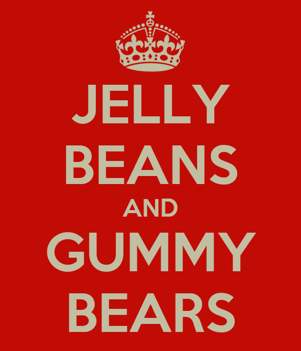 http://sd.keepcalm-o-matic.co.uk/i/jelly-beans-and-gummy-bears.png
