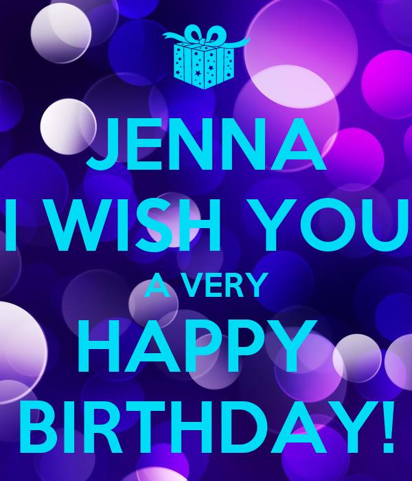 JENNA I WISH YOU A VERY HAPPY BIRTHDAY! Poster