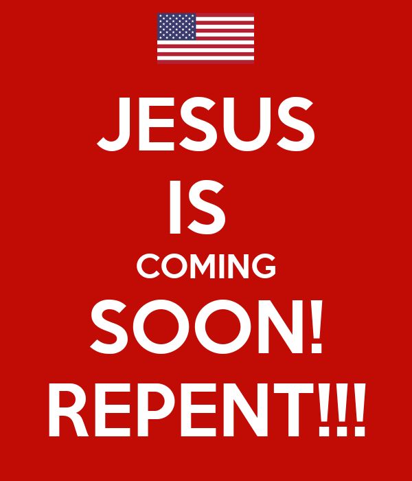 jesus is coming soon repent keep calm and carry on