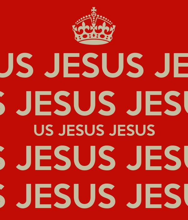 JESUS JESUS JESUS US JESUS JESUS US JESUS JESUS US JESUS JESUS US JESUS JESUS