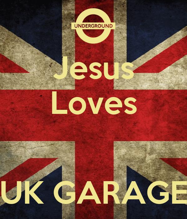 Image result for UK Garage jesus