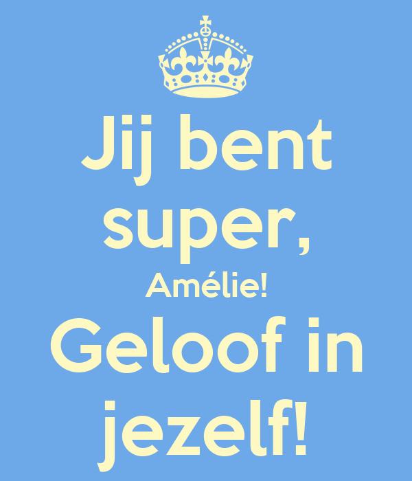 Citaten Geloof In Jezelf : Jij bent super amélie geloof in jezelf poster astrid