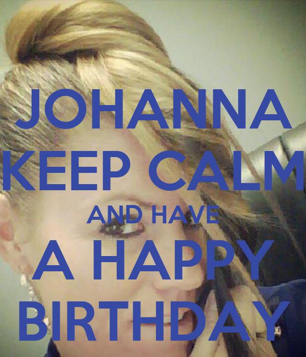 JOHANNA KEEP CALM AND HAVE A HAPPY BIRTHDAY Poster