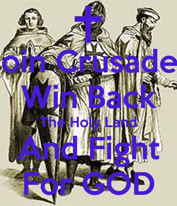 join crusades win back the holy land and fight for god poster snowday10 keep calm o matic. Black Bedroom Furniture Sets. Home Design Ideas