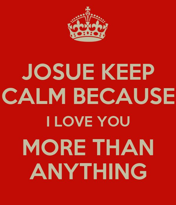 JOSUE KEEP CALM BECAUS...