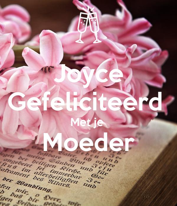 gefeliciteerd met je moeder Joyce Gefeliciteerd Met je Moeder Poster | Ansje | Keep Calm o Matic gefeliciteerd met je moeder