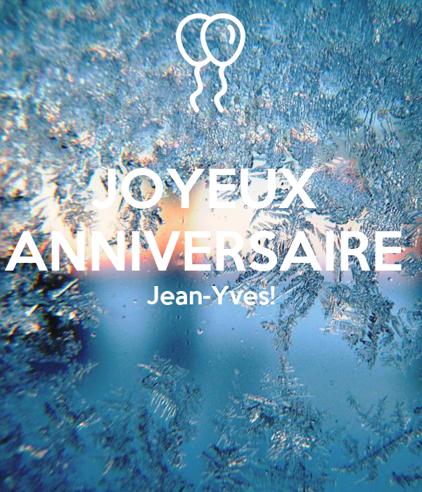 Joyeux Anniversaire Jean Yves Poster Sophiebuhe Keep Calm O Matic