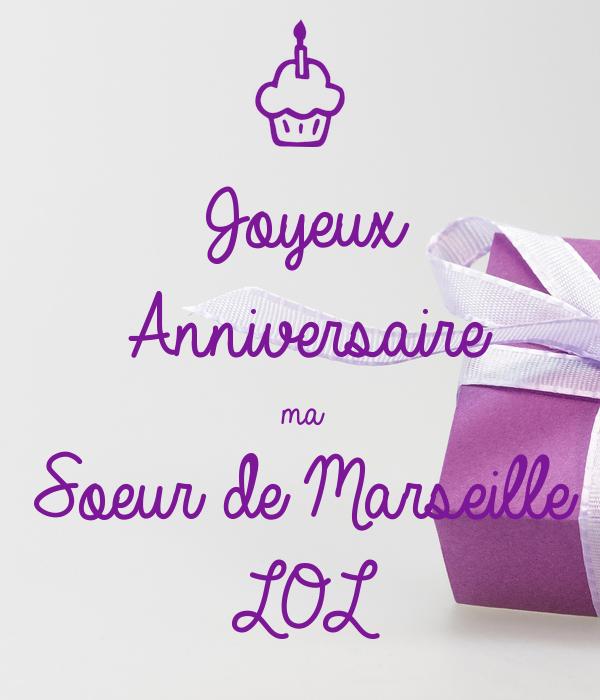 Joyeux Anniversaire Ma Soeur De Marseille Lol Poster 123 Keep