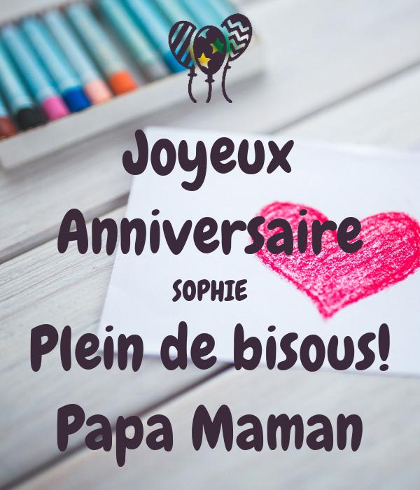 Joyeux Anniversaire Sophie Plein De Bisous Papa Maman Poster Nukeall Keep Calm O Matic