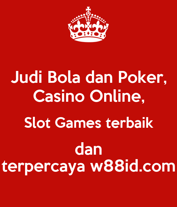 Judi Bola dan Poker, Casino Online, Slot Games terbaik dan ...