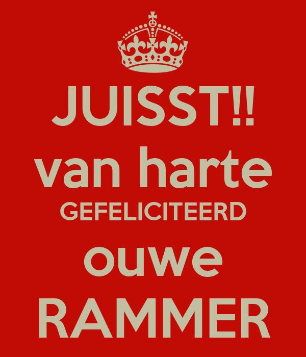 gefeliciteerd ouwe JUISST!! van harte GEFELICITEERD ouwe RAMMER Poster | Laurent  gefeliciteerd ouwe