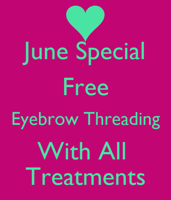 June Special Free Eyebrow Threading With All Treatments Poster