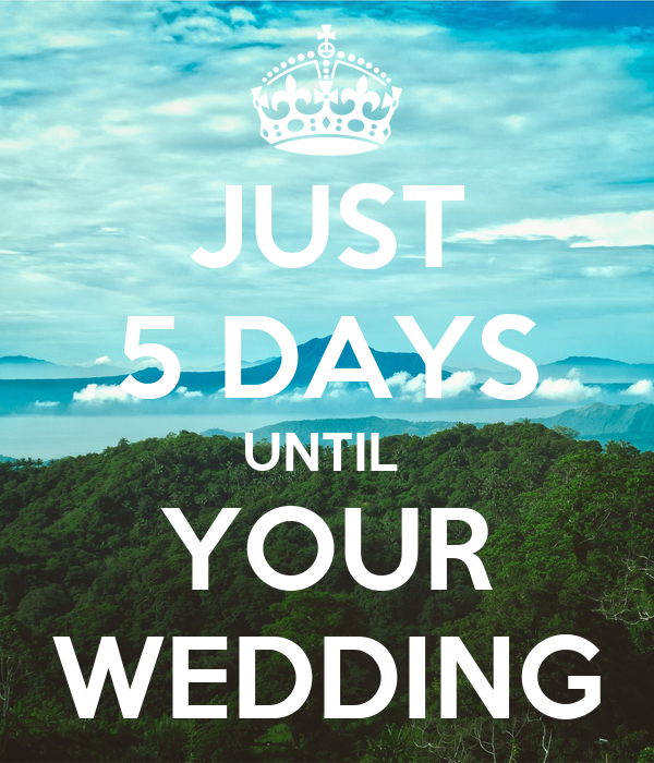 Just 5 Days Until Your Wedding Poster Norah Keep Calm O Matic
