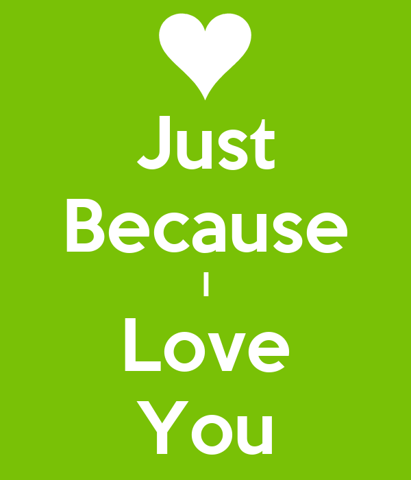 I Love You Because: Just Because I Love You Poster