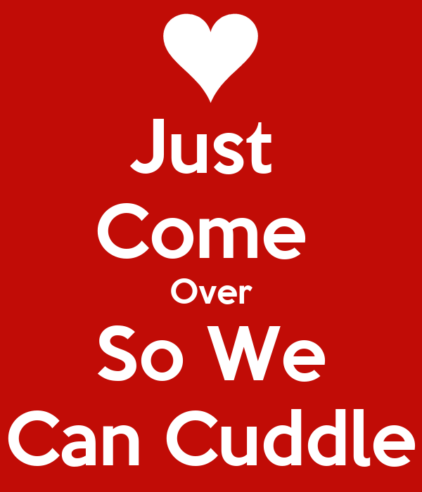 Can I Cuddle With You: Come Cuddle Quotes. QuotesGram