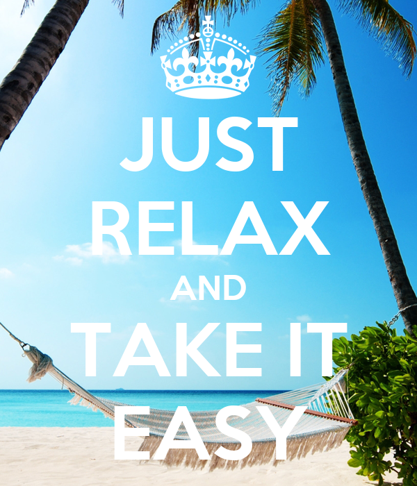 just relax and take it easy poster gaia zambelli keep calm o matic. Black Bedroom Furniture Sets. Home Design Ideas