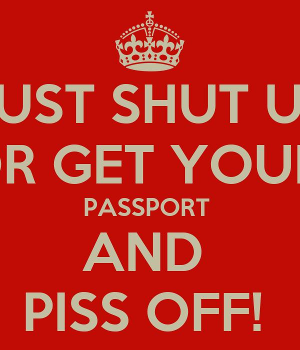 Amusing piece Shut up or piss off consider, that