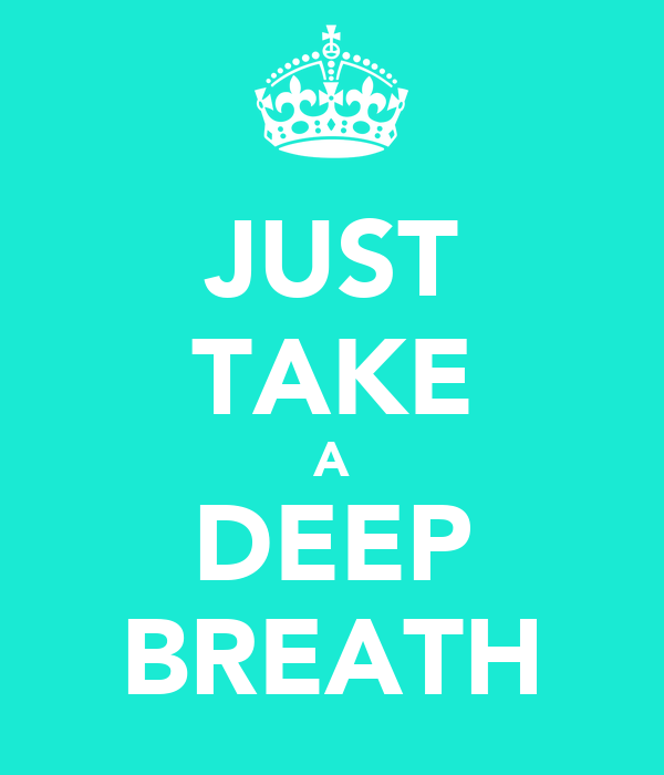 JUST TAKE A DEEP BREATH Poster  marsha56  Keep Calm-o-Matic