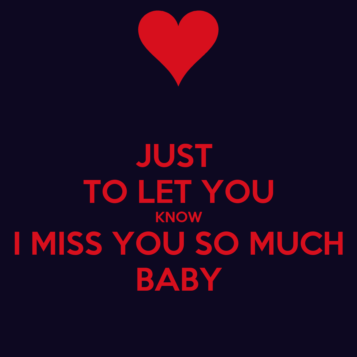 JUST TO LET YOU KNOW I MISS YOU SO MUCH BABY Poster
