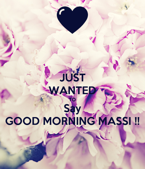 Just Wanted To Say Good Morning Massi Poster Preeti Keep Calm