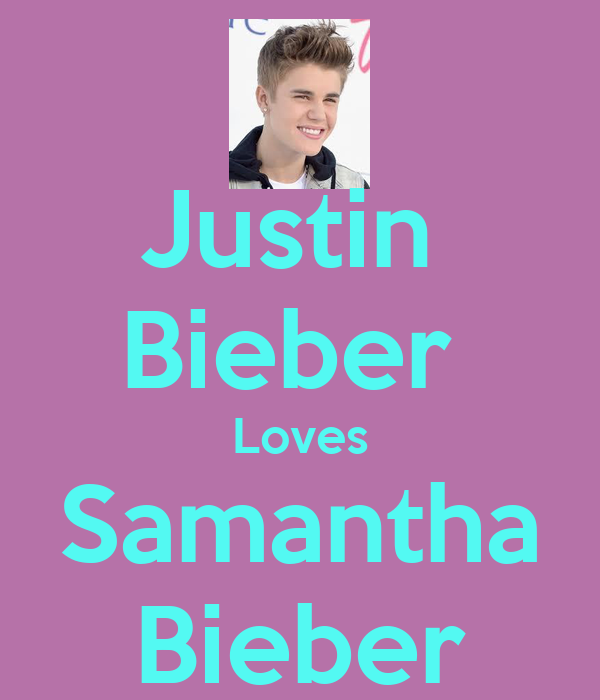 Justin Bieber Loves Samantha Bieber - 64.1KB