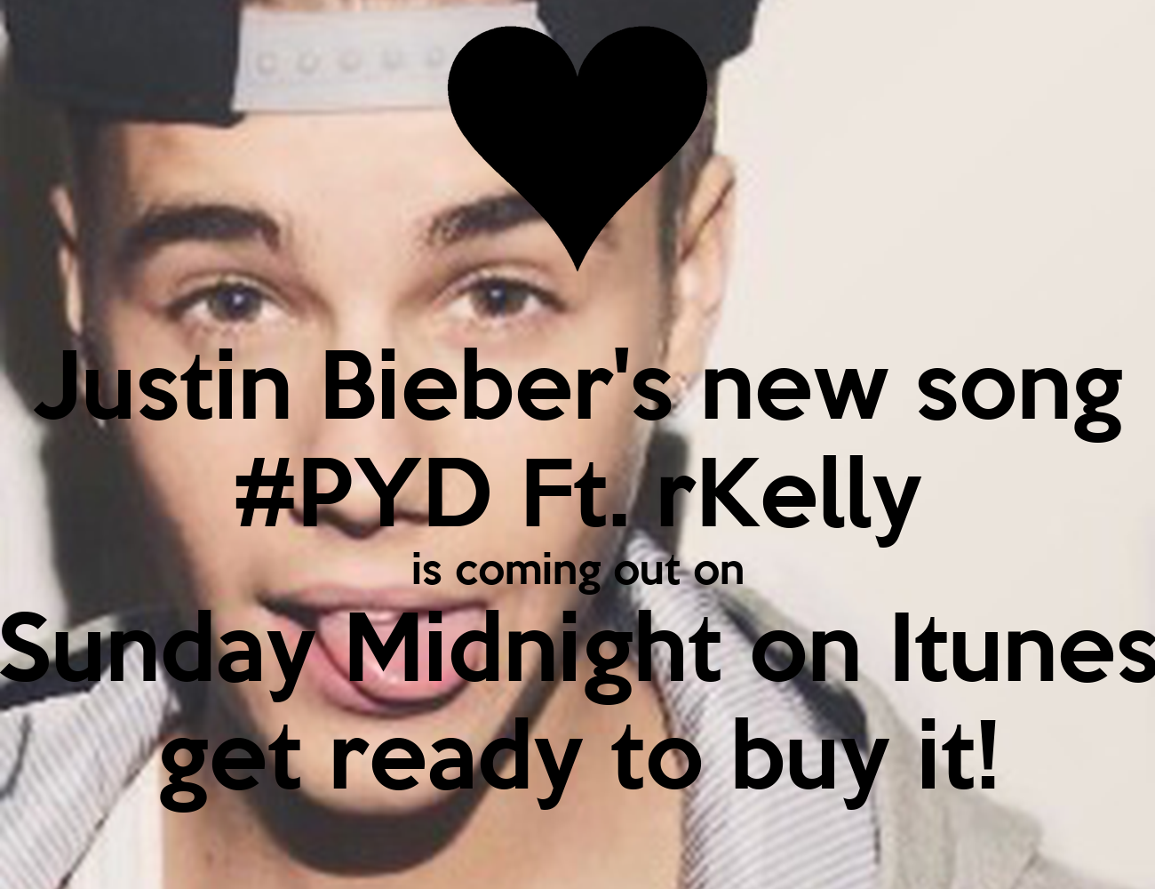 Justin Bieber's new song #PYD Ft. rKelly is coming out on ...