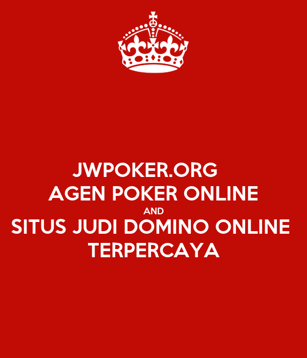 Jwpoker Org Agen Poker Online And Situs Judi Domino Online Terpercaya Poster Jeminkoplak Keep Calm O Matic