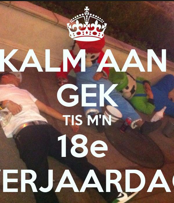 Kalm Aan Gek Tis M N 18e Verjaardag Poster Baseshuis Keep Calm O