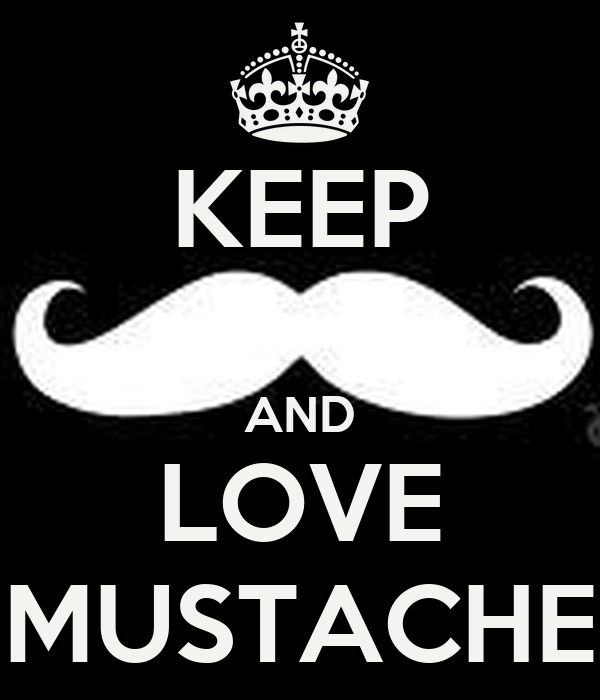KEEP  AND LOVE MUSTACHE