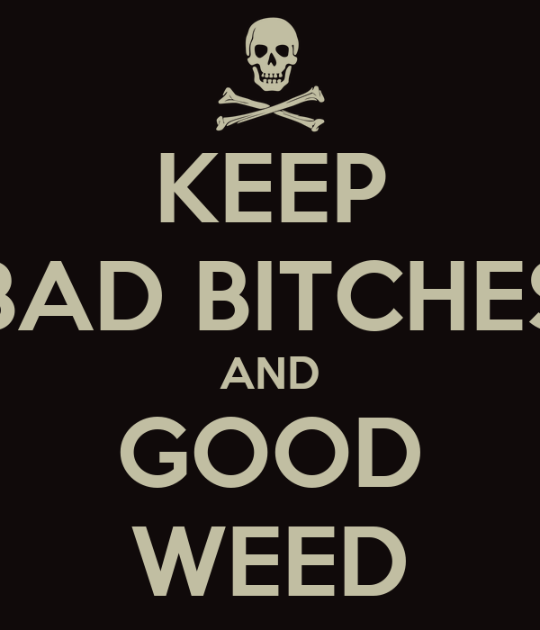 bad naked bitches and good weed