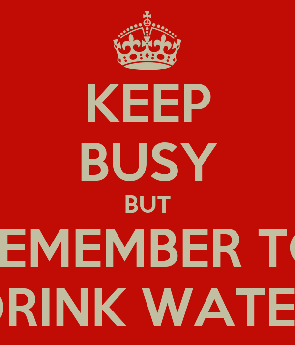 Remember Drink Water Remember to Drink Water