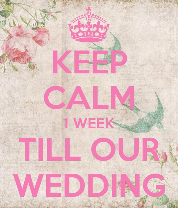 KEEP CALM 1 WEEK TILL OUR WEDDING Poster | James