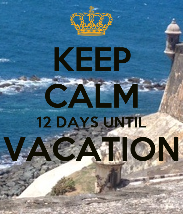 Keep Calm 12 Days Until Vacation