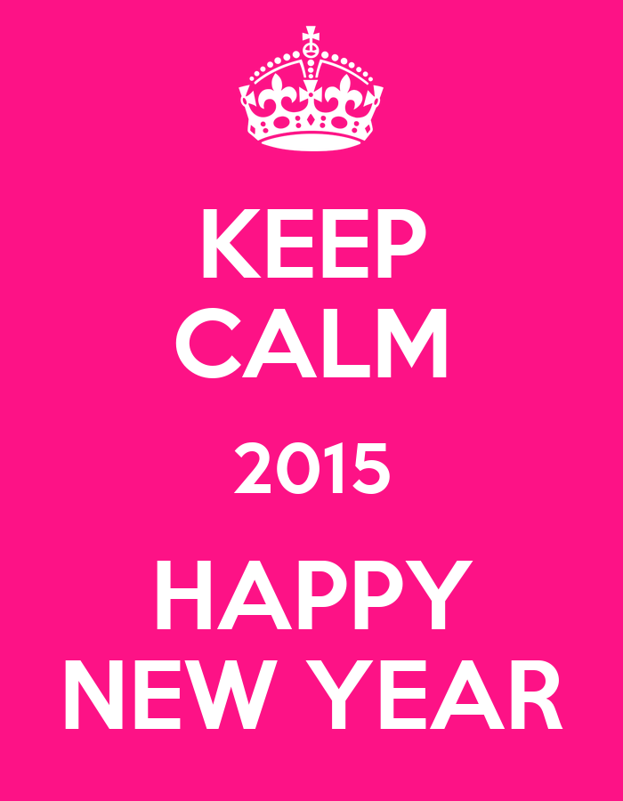 KEEP CALM 2015 HAPPY NEW YEAR Poster