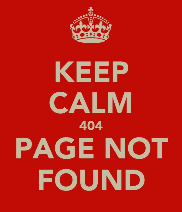404 Page Not Found Wallpaper Keep Calm 404 Page Not Found