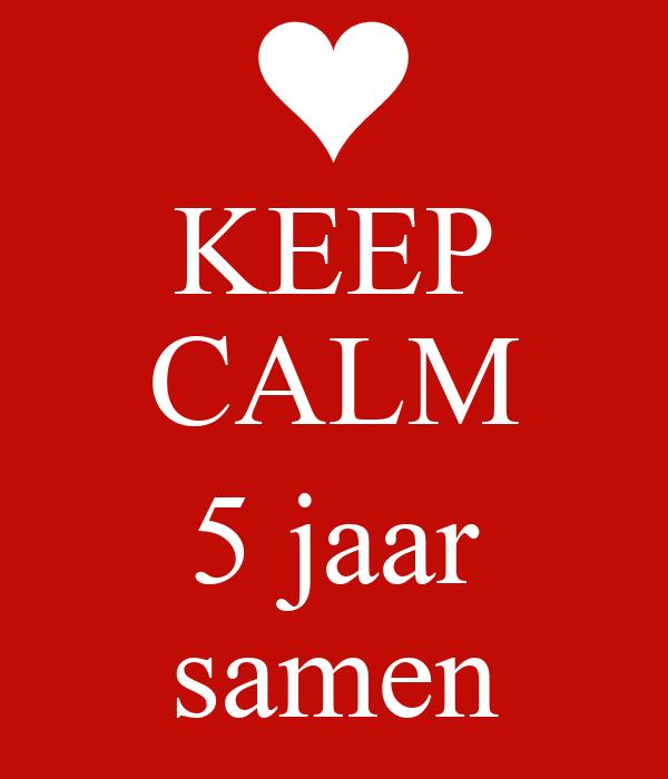 5 jaar samen KEEP CALM 5 jaar samen Poster | Charlotte | Keep Calm o Matic 5 jaar samen