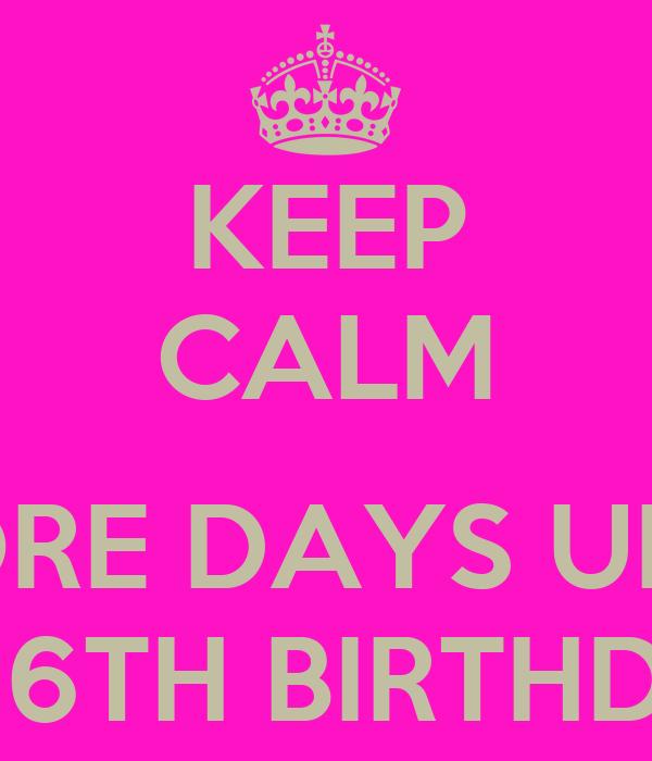 Keep Calm 8 More Days Until My 26th Birthday Poster Lana Keep Calm O Matic